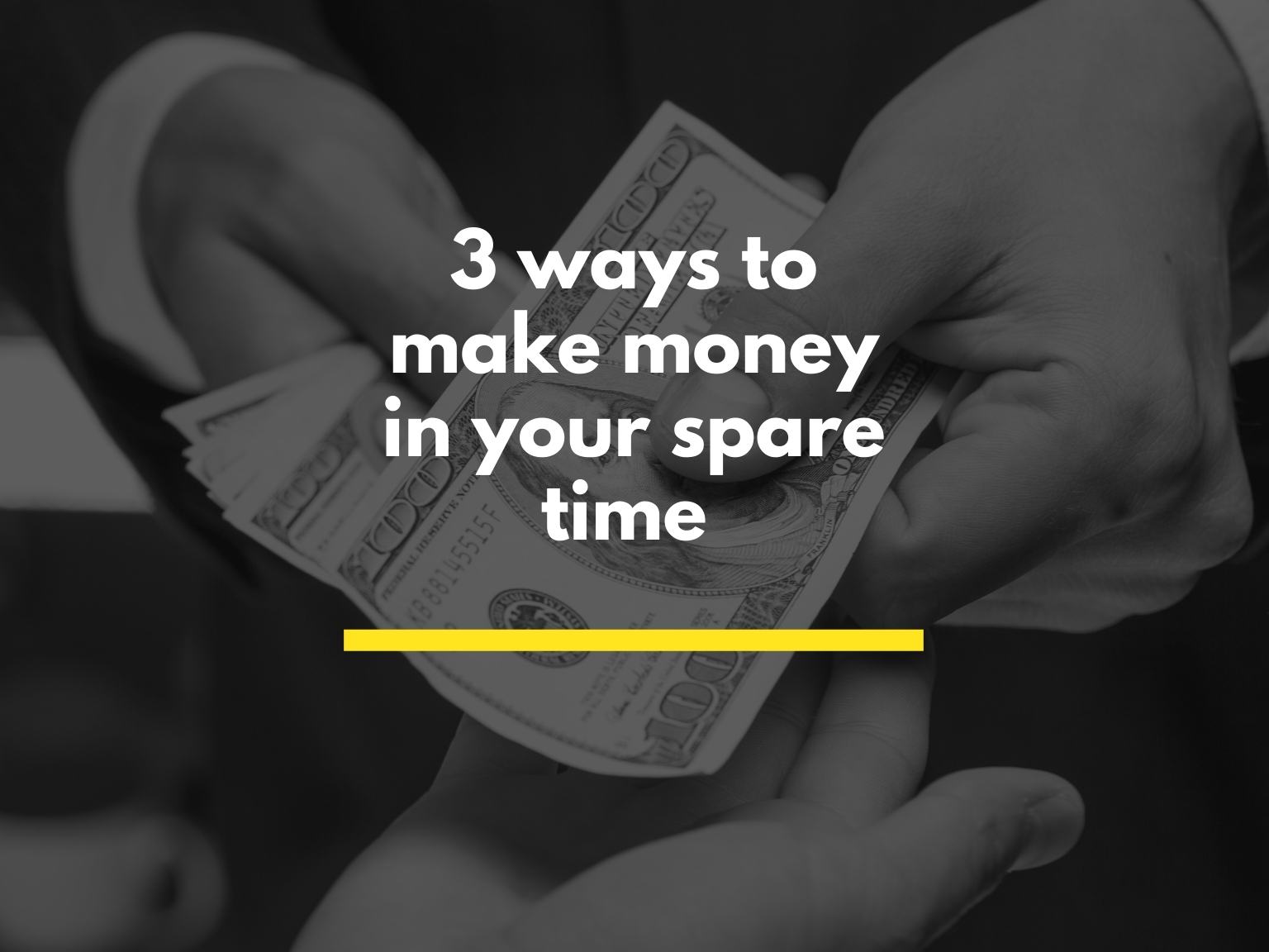 3 ways to make money in your spare time